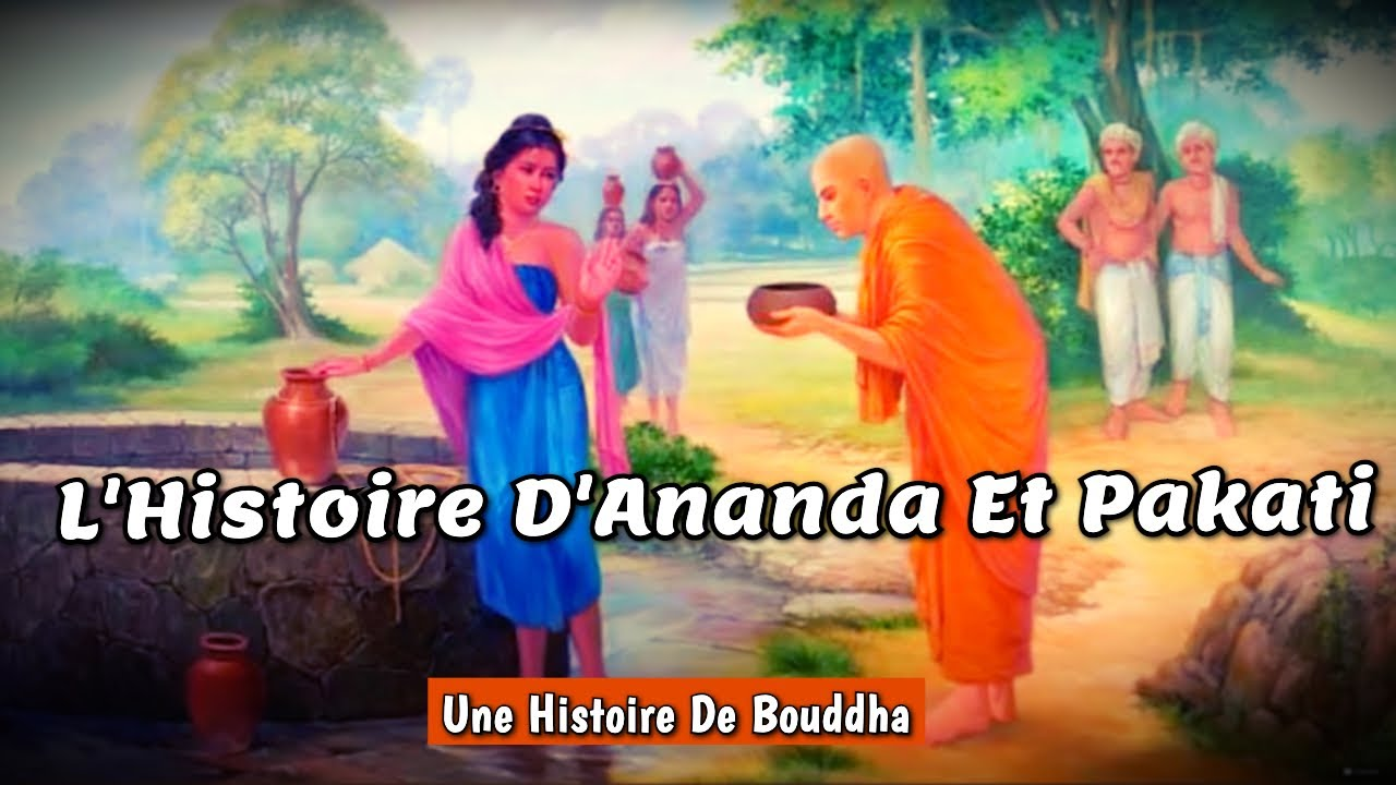 L'Histoire D'Ananda Et Pakati — Une Histoire De #Bouddha - YouTube