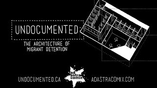 UNDOCUMENTED: The Architecture of Migrant Detention (Special Edition)