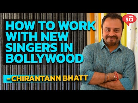 Working with established and new singers: Chirantan Bhatt