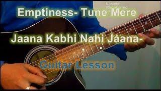 Learn Guitar- Emptiness- Tune Mere Jaana- Very Easy Beginner Guitar Tutorial