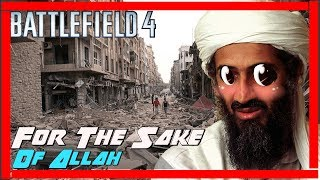 BF4 - For The Sake of Allah