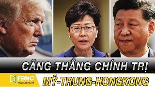 Tin thế giới nổi bật trong tuần| Căng thẳng chính trị tại Mỹ - Trung Quốc - Hồng Kông tuần qua