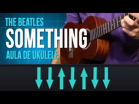 The Beatles - Something (como tocar- aula de ukulele)