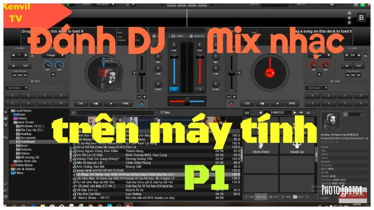 Cách Đánh DJ Làm Nhạc Remix Trên Máy Tính Hay Nhất Hiện Nay
