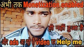 monetization enable,youtube ads problem,youtube adsense ads,monetization enabled but no ads