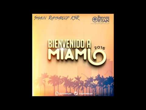 Dj Private Ryan - Bienvenido A Miami 2016 - (2017 SOCA MIX)