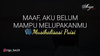 Download Mp3 Maaf, Aku Belum Mampu Melupakanmu    Musikalisasi Puisi