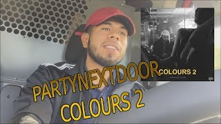 PARTYNEXTDOOR - COLOURS 2 REACTION!