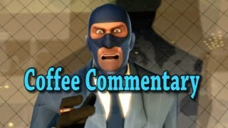 TF2 Spy: Shoutcast Weirdo [Coffee Commentary]