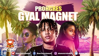 Prohgres - Gyal Magnet [Miami Heights Riddim] August 2019