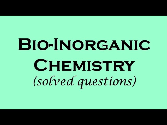Bio Inorganic Chemistry Solved Questions Ll Part 1