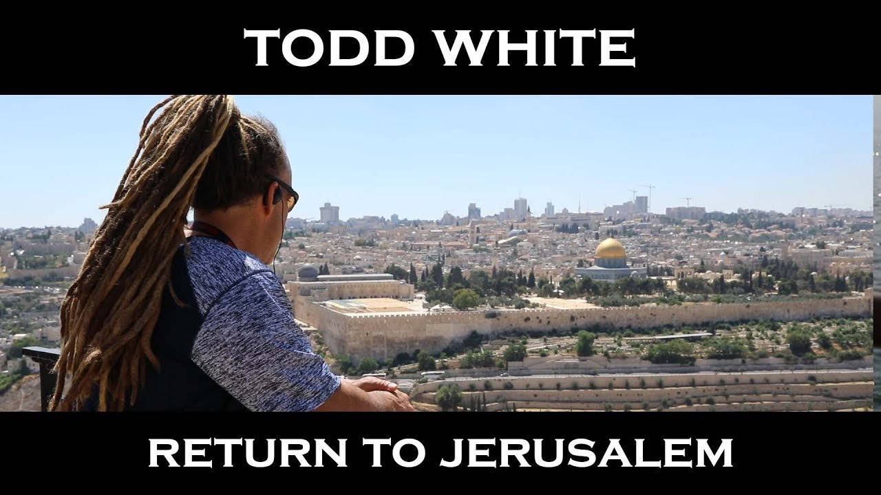 Todd White - Return to Jerusalem (ISRAEL PART 4)