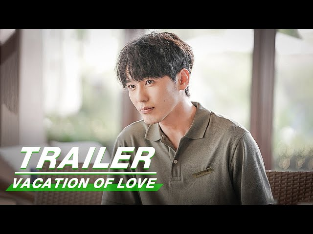 Official Trailer: Vacation of Love  | 假日暖洋洋 | iQIYI