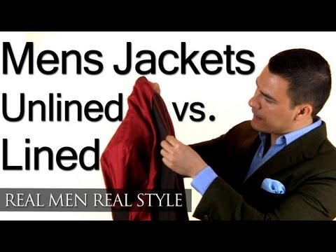 Unlined Vs Lined Mens Jackets - Should A Jacket Have A Lining - Unlined & Lined Style Tips