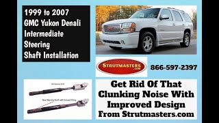 How To Replace The Intermediate Steering Shaft on A Yukon Denali
