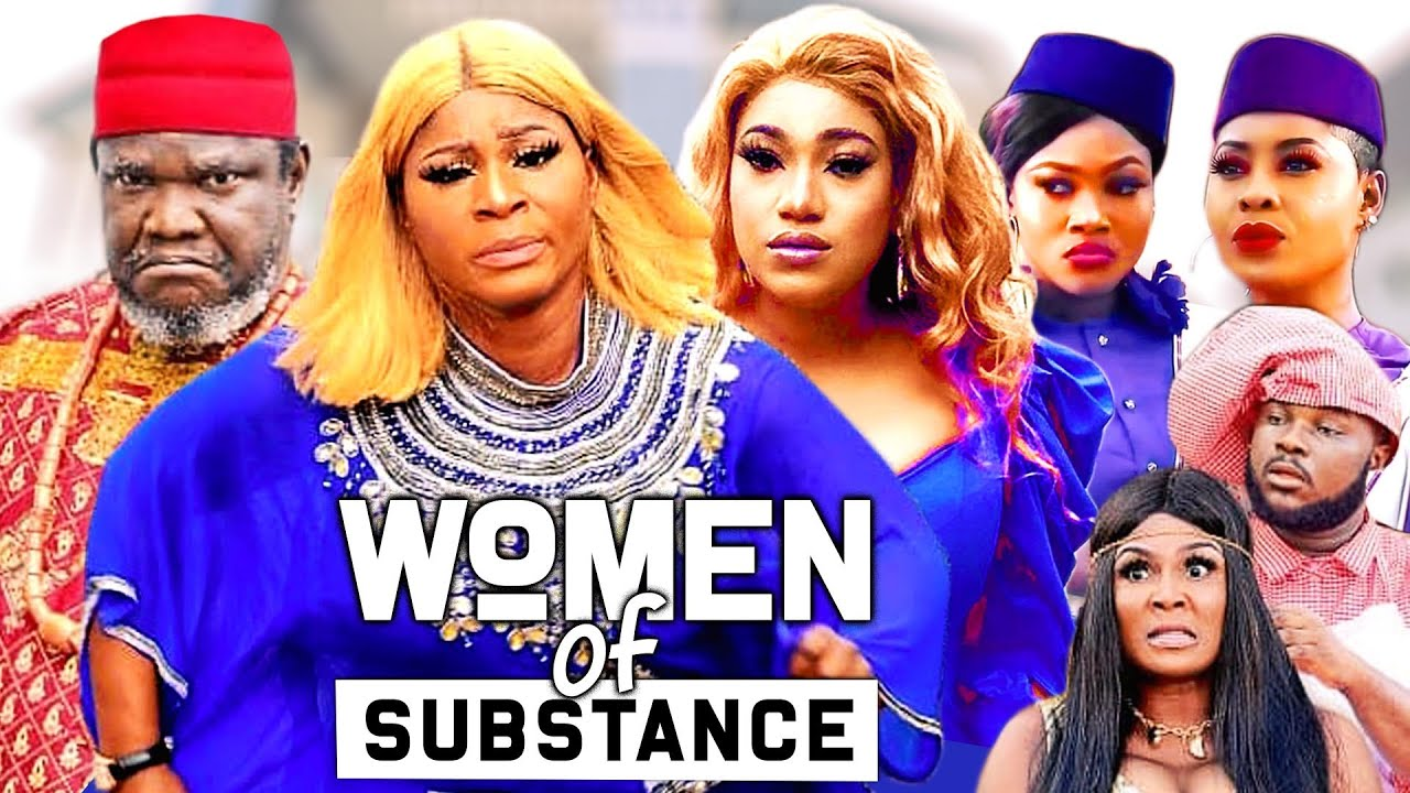 Download WOMEN OF SUBSTANCE COMPLETE 1&2 (NEW HIT MOVIE) - DESTINY ETIKO_2021 LATEST NIGERIAN NOLLYWOOD MOVIE