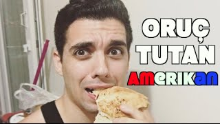 RAMAZAN Ayında Oruç Tutan AMERİKALI | American Fasting During RAMADAN in TURKEY