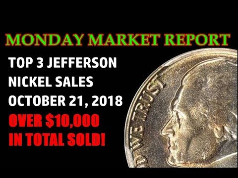 TOP 3 Jefferson Nickel Sales - Over $10,000 Total!! - Market Report October 21, 2018
