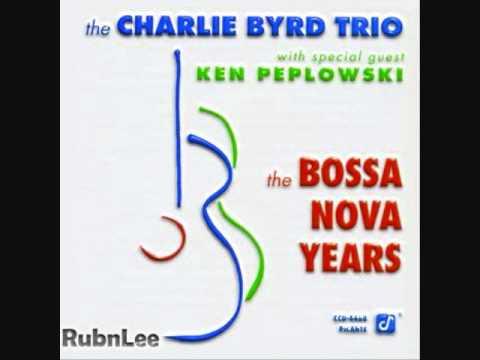 Charlie Byrd Trio with special guest Ken Peplowski - One Note Samba