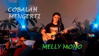 COBALAH MENGERTI BY MELLY MONO, Lagu keren yang dipopulerkan oleh Ariel Noah dan Geisha.