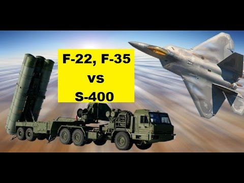 US Stealth Aircraft F-22, F-35  vs  Russia's S-400