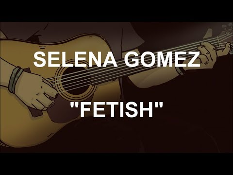 SELENA GOMEZ - FETISH (ACOUSTIC INSTRUMENTAL / KARAOKE)