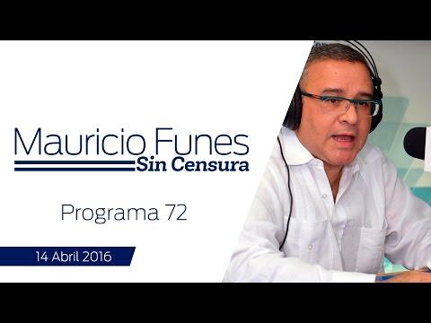 Mauricio Funes Sin Censura - Programa 72