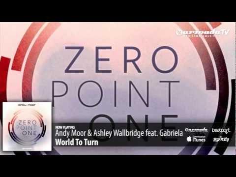 Andy Moor & Ashley Wallbridge feat. Gabriela - World To Turn (Zero Point One album preview)