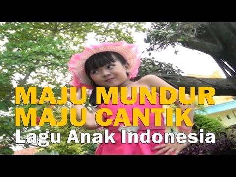 MAJU MUNDUR MAJU CANTIK - Lagu Anak Indonesia ● TERBARU