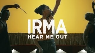 Irma - Hear Me Out [CLIP OFFICIEL]