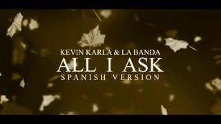 All I Ask (spanish version) - Kevin Karla & La Banda (Lyric Video)