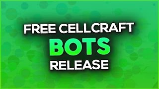 (PATCHED)CELLCRAFT BOTS RELEASE | FREE DOWNLOAD 2017