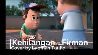 kehilangan   firman I Cover animasi dan lirik lagu by luqman taufiq