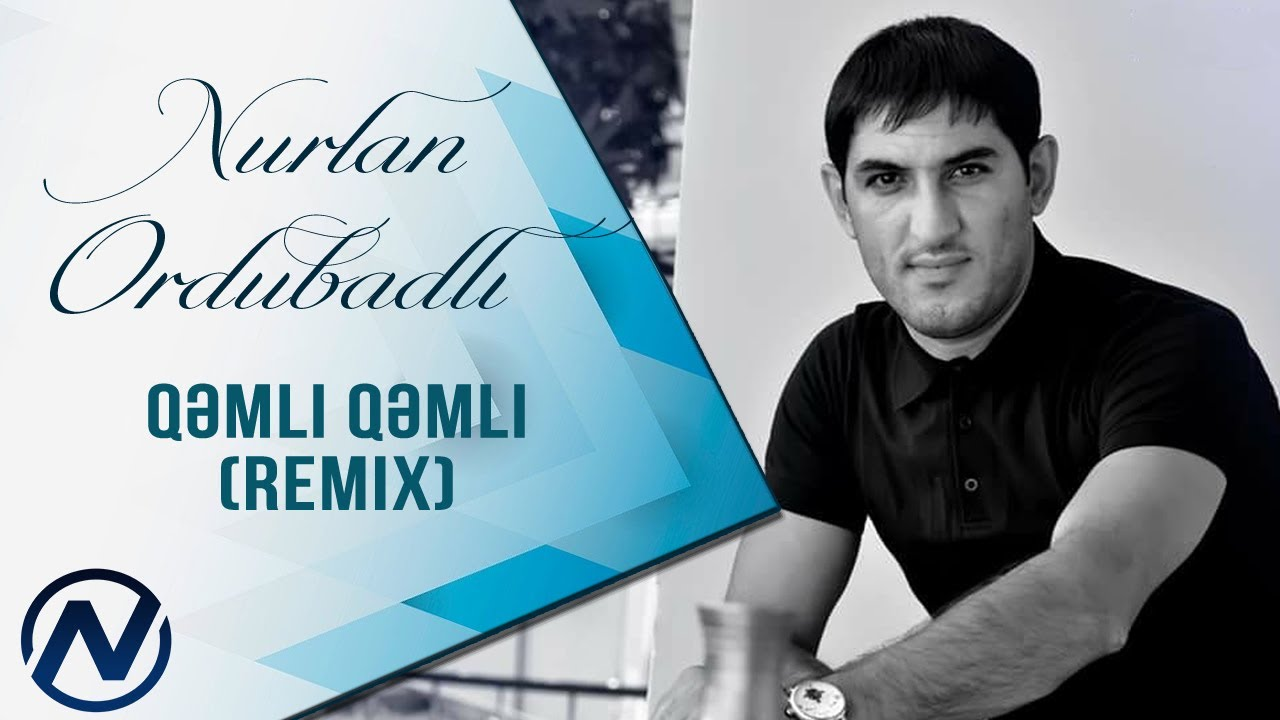 Nurlan Ordubadli - Qemli Qemli (Remix Bass) 2020