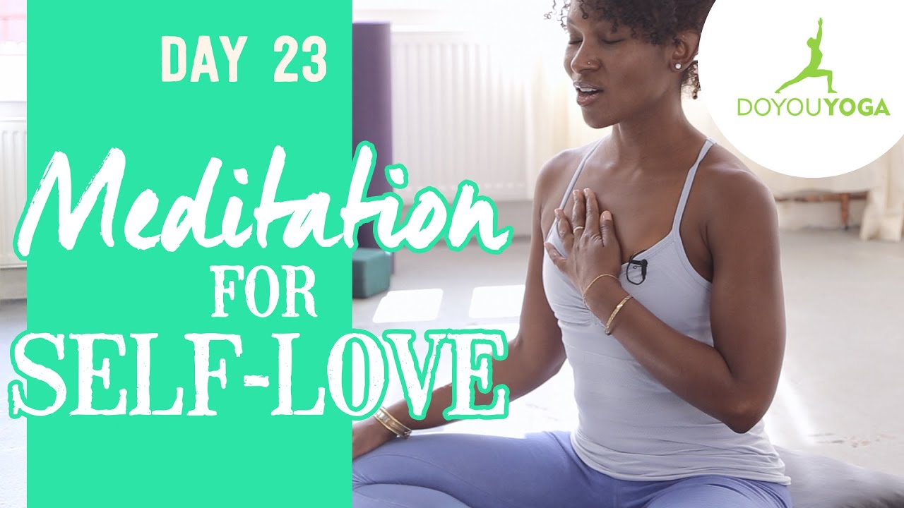Meditation for Self-Love | Day 23 | 30 Day Meditation Challenge