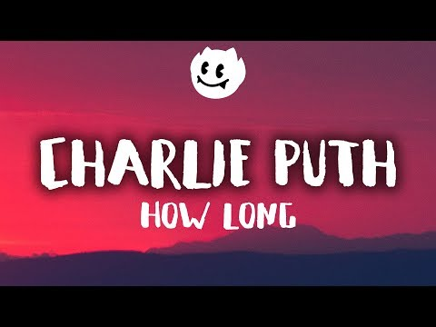Charlie Puth How Long (Lyrics / Lyrics Video)