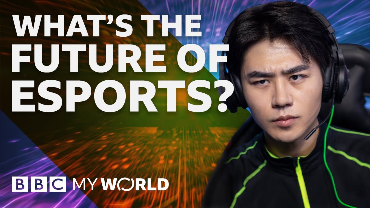 What's the future of esports? - BBC My World