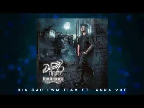 DeathRhyme - Cia Rau Lwm Tiam ft. Anna Vue official audio