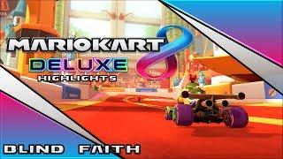 Blind Faith ll Mario Kart 8 Deluxe Highlight