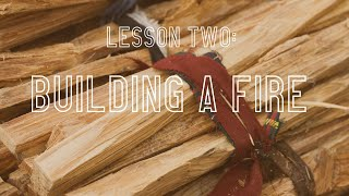 Laura Moss Education - Lesson Two, Building a Fire
