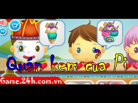 Game quán kem của Pi - Video hướng dẫn chơi Game.24h.com.vn