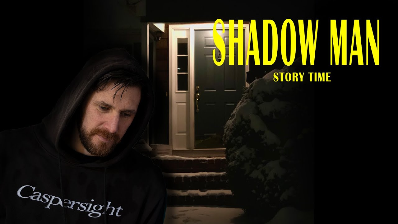 SHADOW MAN STORY TIME WITH CASPERSIGHT