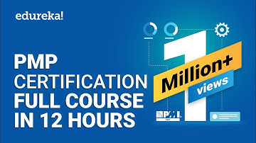 PMP® Certification Full Course - Learn PMP Fundamentals in 12 Hours | PMP® Training Videos | Edureka