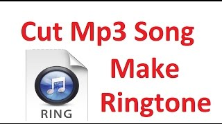 How to cut full mp3 song and make ringtone