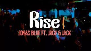 Jonas Blue - Rise ft. Jack & Jack (Lyrics/Audio/Video )