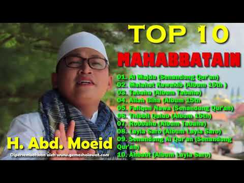 TOP LIST 10 FULL SHOLAWAT AL MAHABBATAIN voc H. Abd Moeid