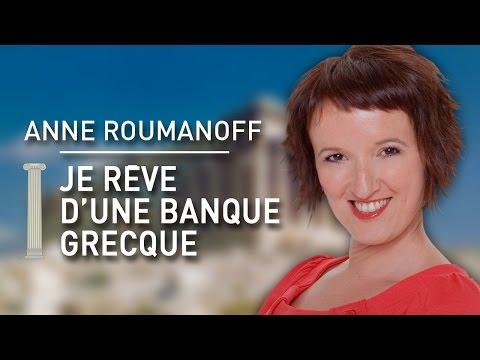 ANNE ROUMANOFF - Je rêve d'une banque grecque