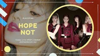 BLACKPINK - 'HOPE NOT' Easy Lyrics (SUB INDO)