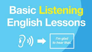 Basic Listening English Lessons - Improve Your English Listening Skills