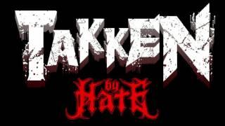 Takken - Taken By Hate!